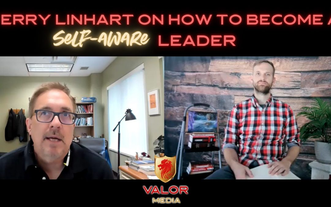 How to Become a Self-Aware Leader with Terry Linhart